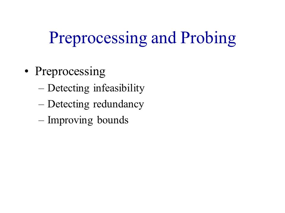 Preprocessing and Probing