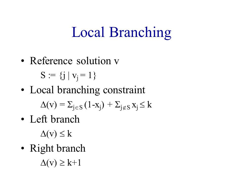 Local Branching Reference solution v Local branching constraint