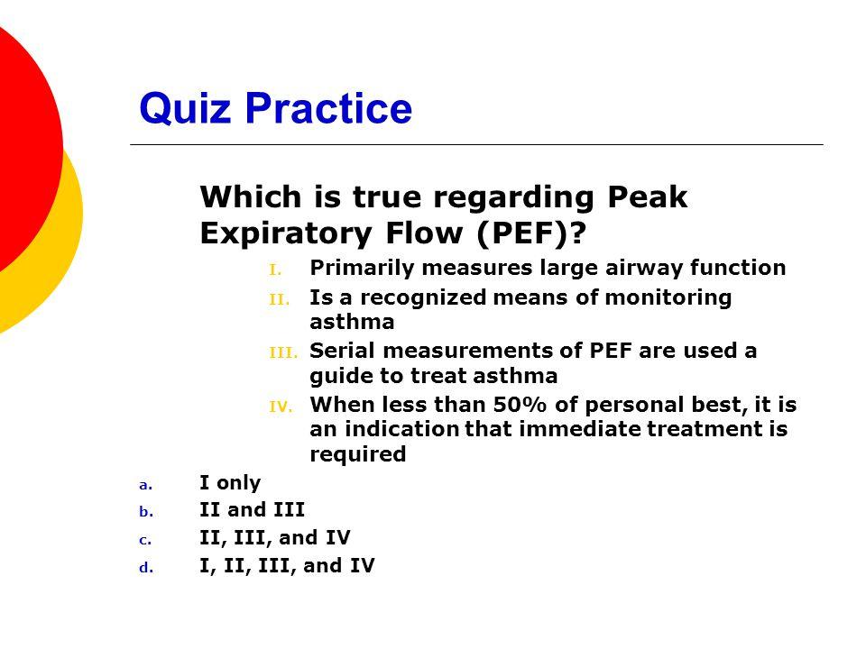 Quiz Practice Which is true regarding Peak Expiratory Flow (PEF)