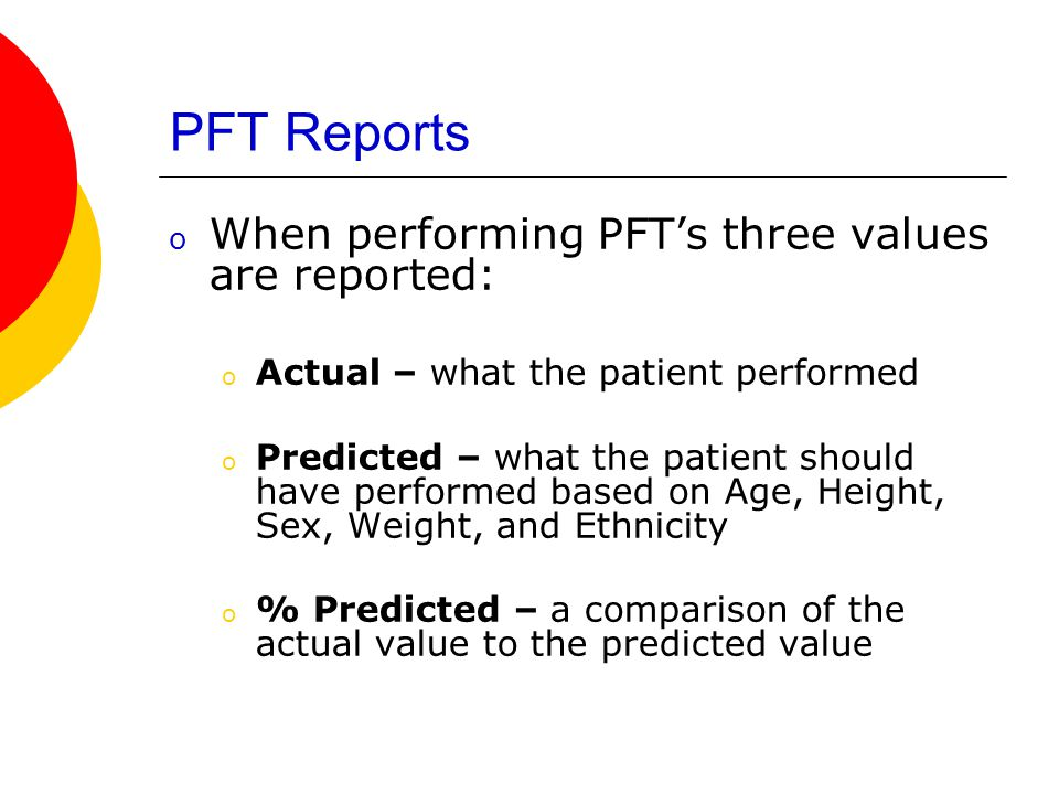 PFT Reports When performing PFT's three values are reported: