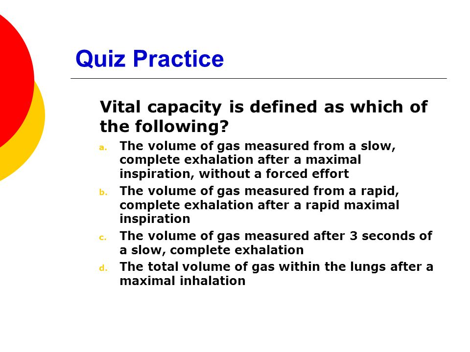 Quiz Practice Vital capacity is defined as which of the following