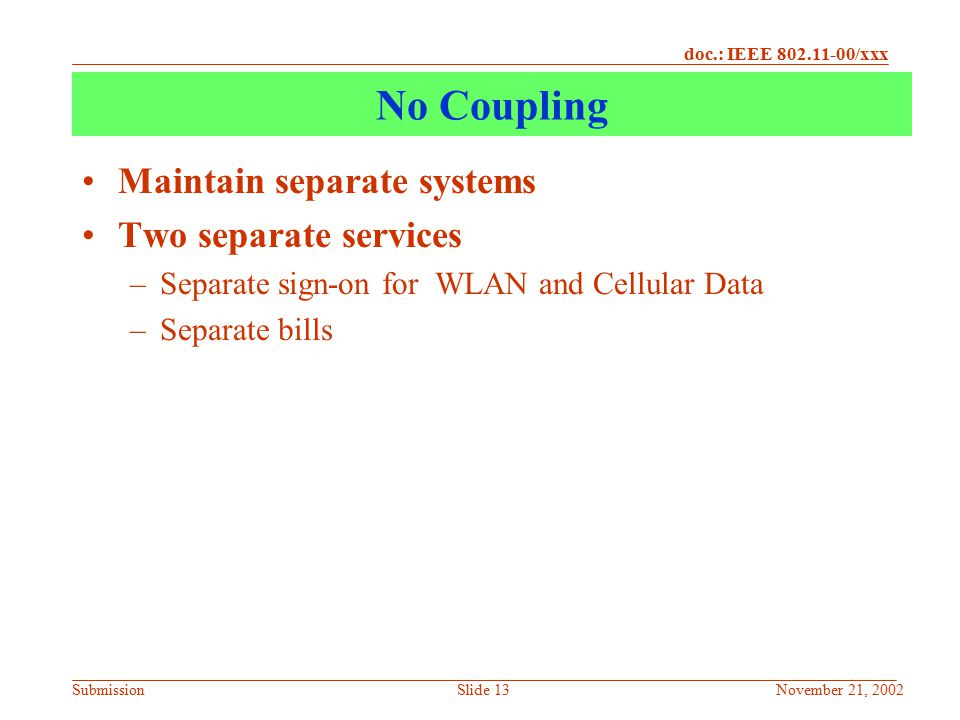 No Coupling Maintain separate systems Two separate services