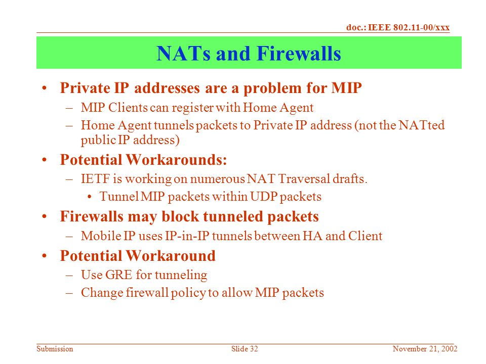 NATs and Firewalls Private IP addresses are a problem for MIP