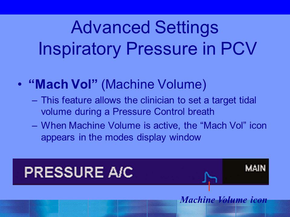 Advanced Settings Inspiratory Pressure in PCV