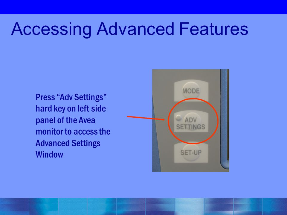 Accessing Advanced Features