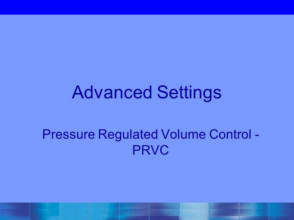 Pressure Regulated Volume Control - PRVC