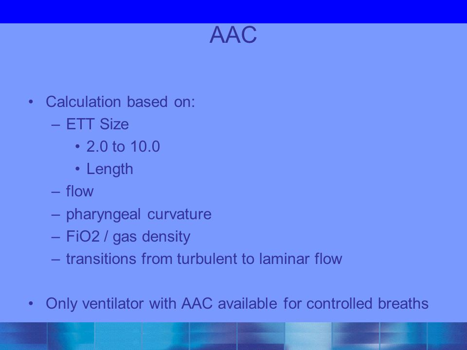 AAC Calculation based on: ETT Size 2.0 to 10.0 Length flow