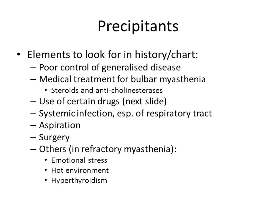 Precipitants Elements to look for in history/chart: