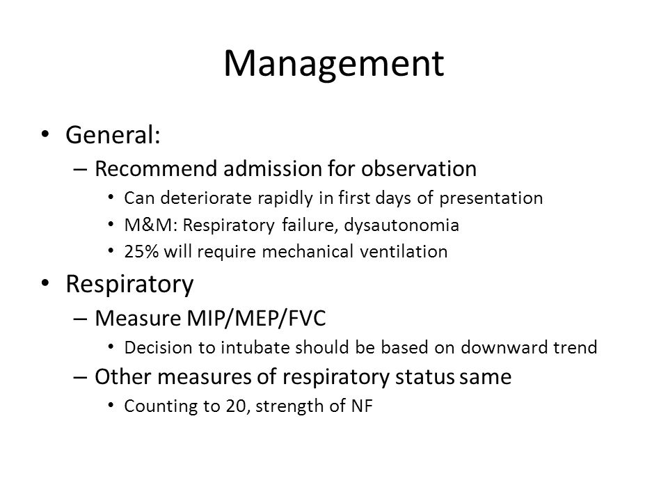Management General: Respiratory Recommend admission for observation