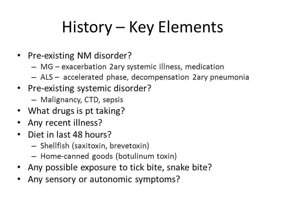 History – Key Elements Pre-existing NM disorder