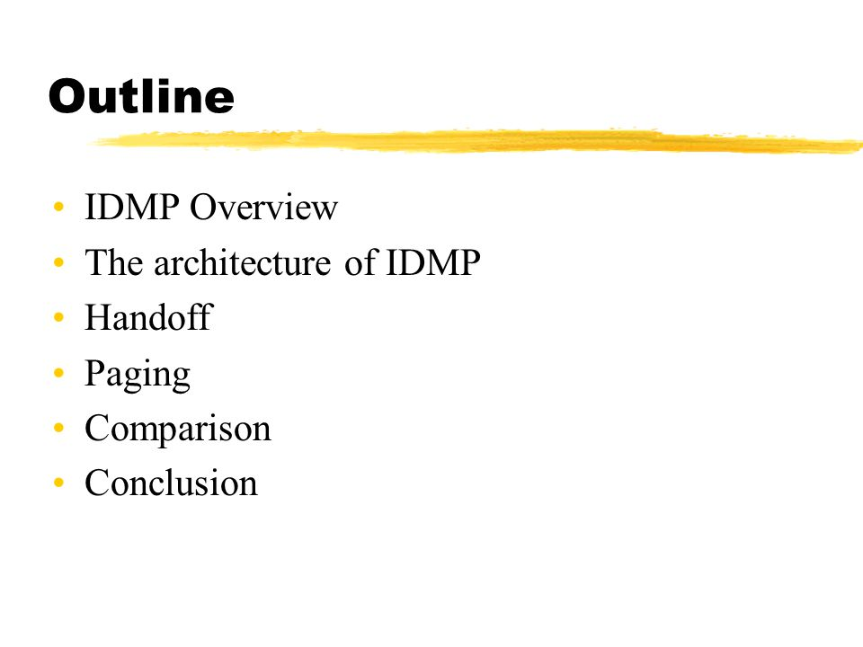 Outline IDMP Overview The architecture of IDMP Handoff Paging