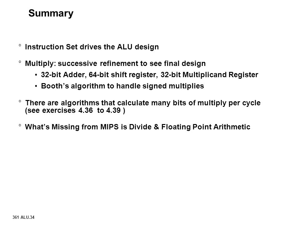 Summary Instruction Set drives the ALU design