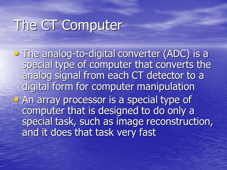 The CT Computer