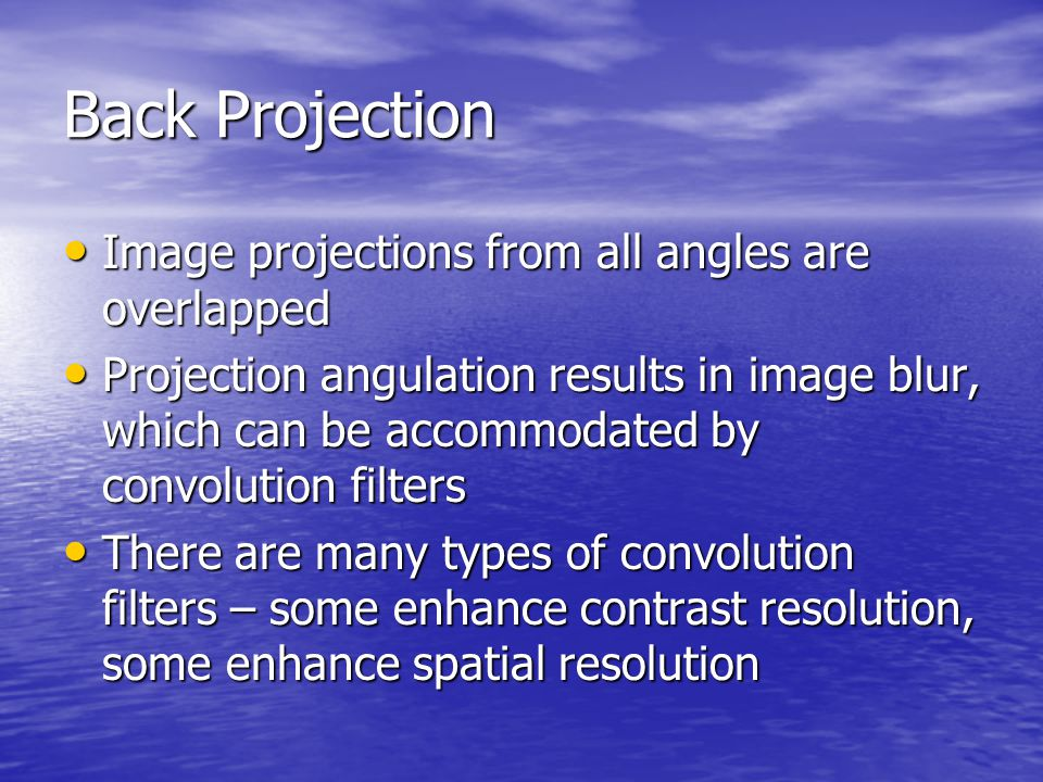 Back Projection Image projections from all angles are overlapped