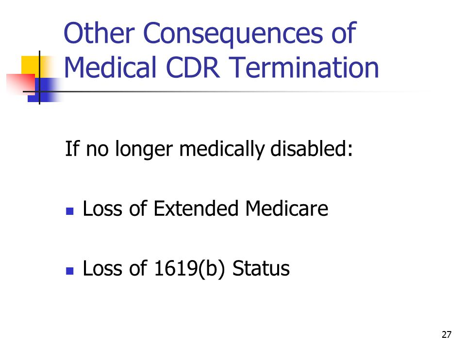 Other Consequences of Medical CDR Termination
