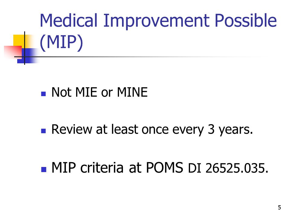 Medical Improvement Possible (MIP)