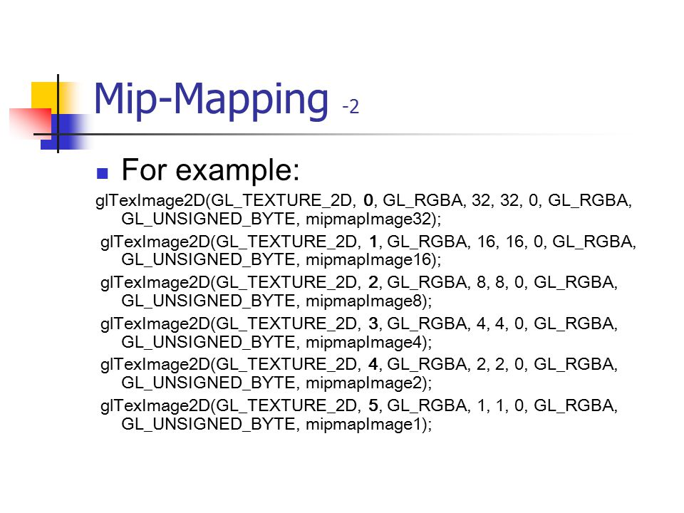 Mip-Mapping -2 For example: