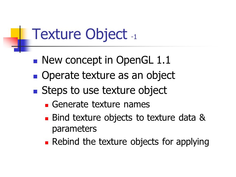 Texture Object -1 New concept in OpenGL 1.1