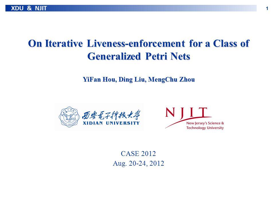 On Iterative Liveness-enforcement for a Class of Generalized Petri Nets YiFan Hou, Ding Liu, MengChu Zhou
