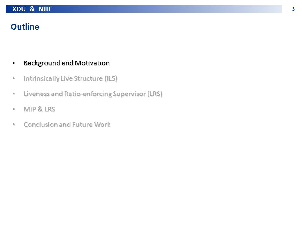 Outline Background and Motivation Intrinsically Live Structure (ILS)