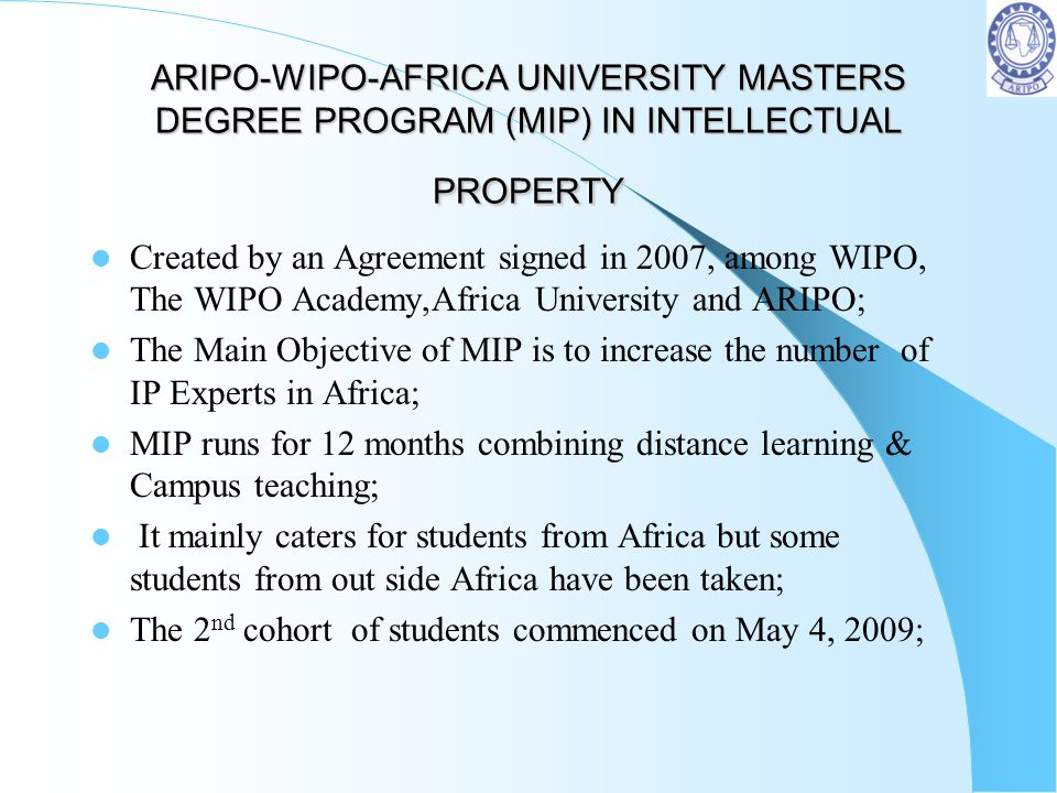 ARIPO-WIPO-AFRICA UNIVERSITY MASTERS DEGREE PROGRAM (MIP) IN INTELLECTUAL PROPERTY
