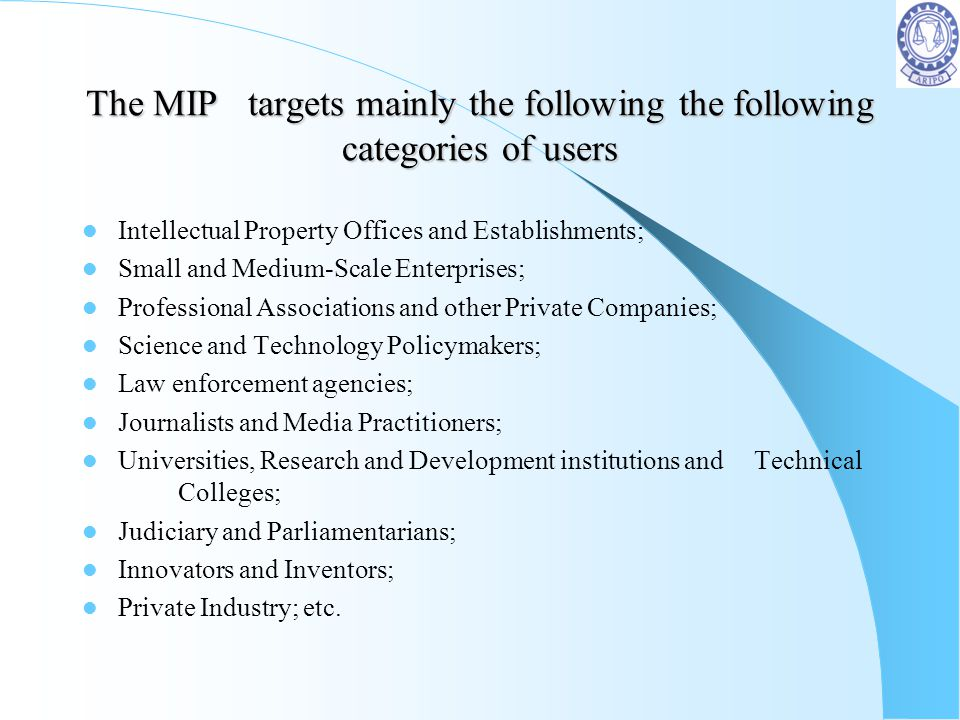 The MIP targets mainly the following the following categories of users