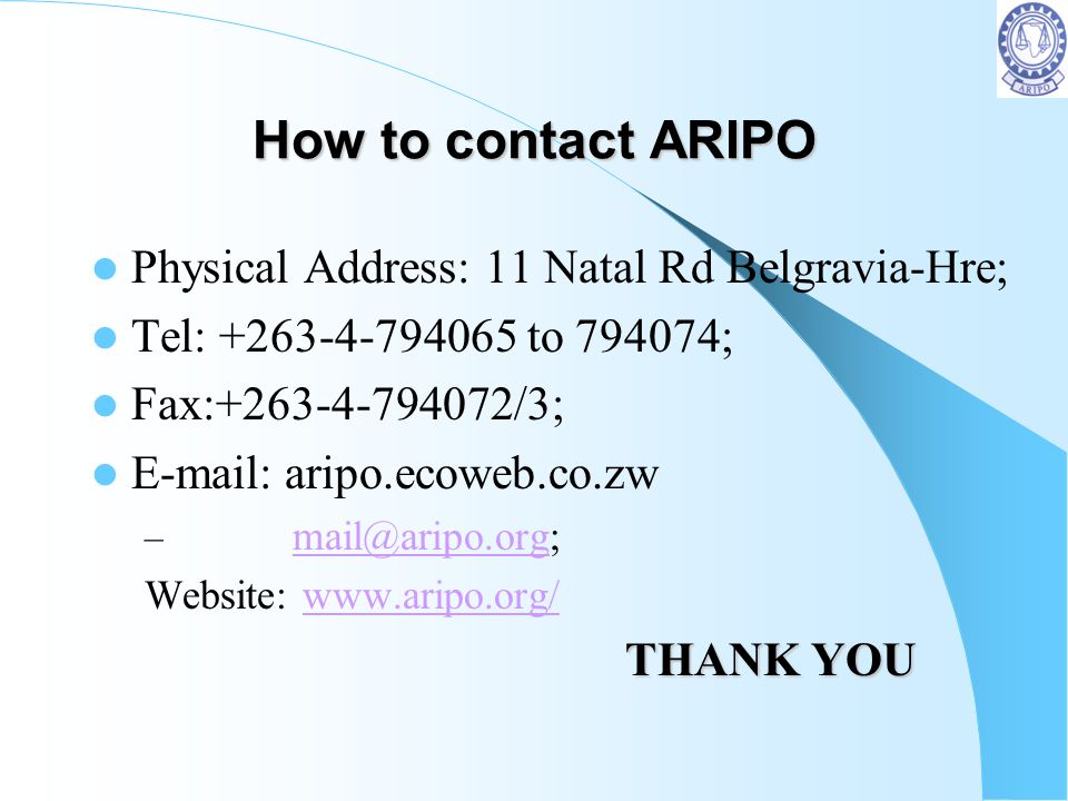 How to contact ARIPO Physical Address: 11 Natal Rd Belgravia-Hre;