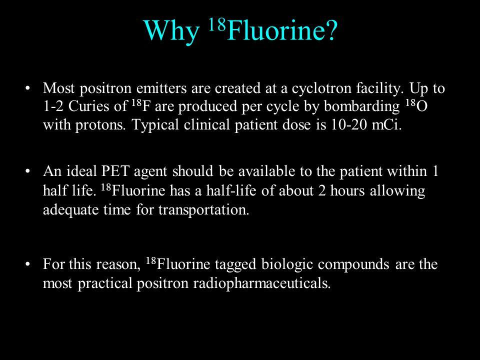 Why 18Fluorine
