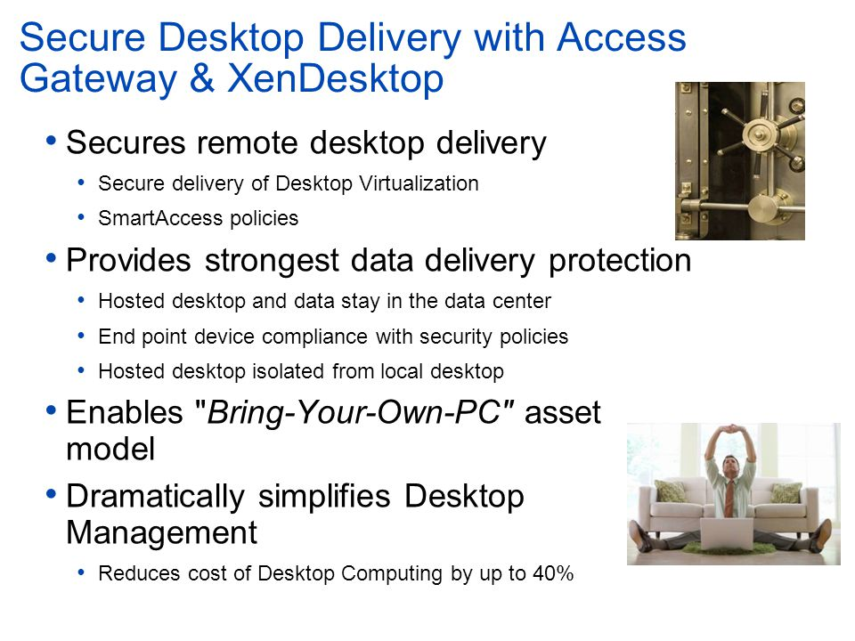 Secure Desktop Delivery with Access Gateway & XenDesktop