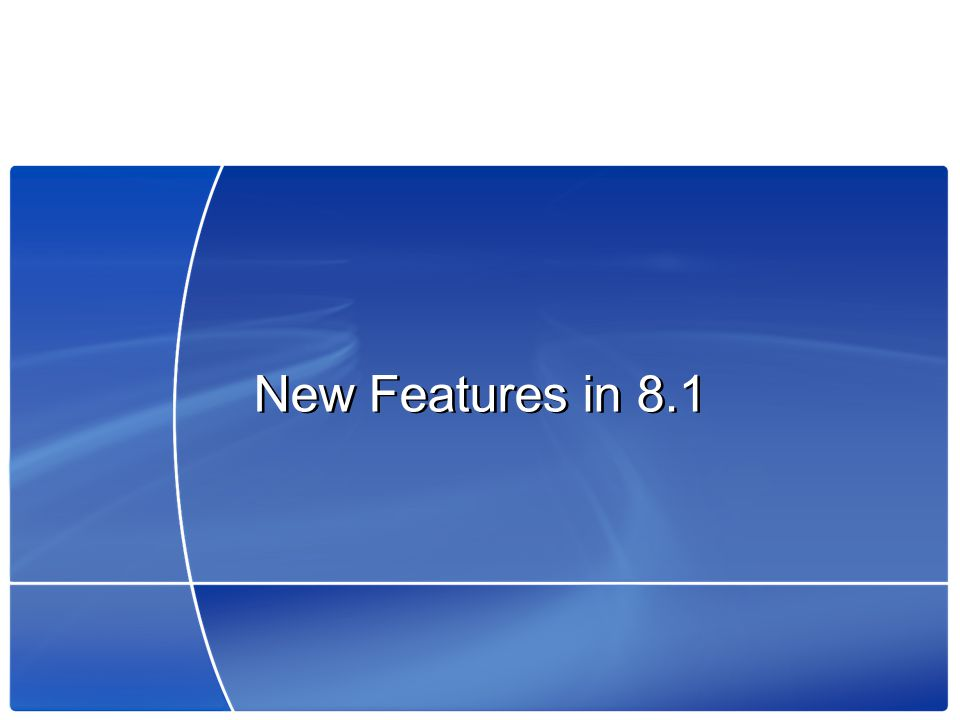 New Features in 8.1 27