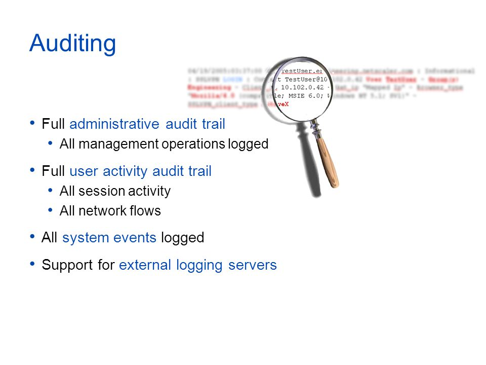 Auditing Full administrative audit trail