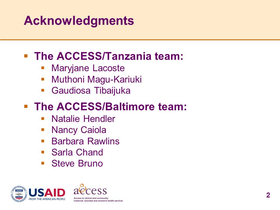 Acknowledgments The ACCESS/Tanzania team: The ACCESS/Baltimore team: