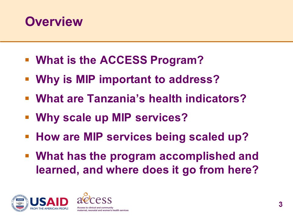 Overview What is the ACCESS Program Why is MIP important to address