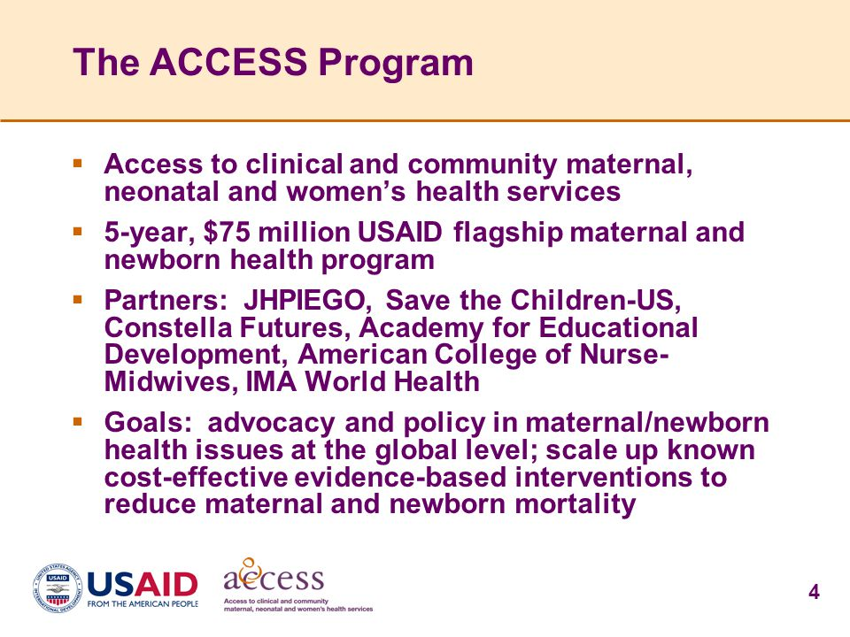 The ACCESS Program Access to clinical and community maternal, neonatal and women's health services.
