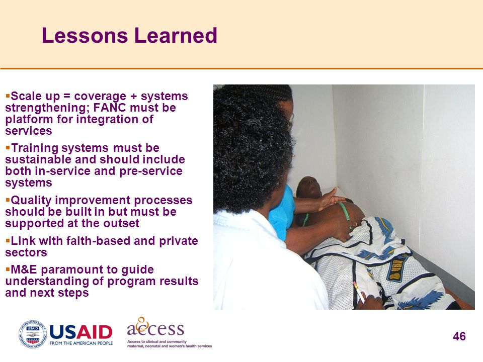 Lessons Learned Scale up = coverage + systems strengthening; FANC must be platform for integration of services.
