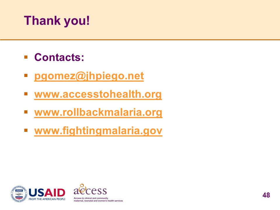 Thank you! Contacts: pgomez@jhpiego.net www.accesstohealth.org