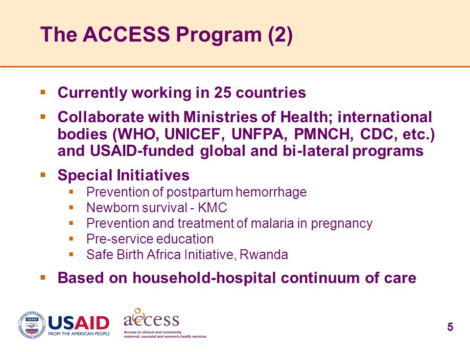 The ACCESS Program (2) Currently working in 25 countries
