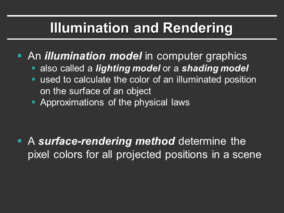 Illumination and Rendering