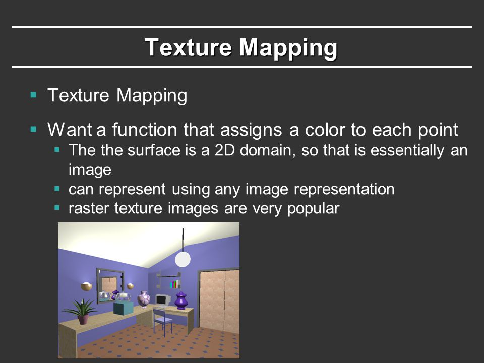 Texture Mapping Texture Mapping