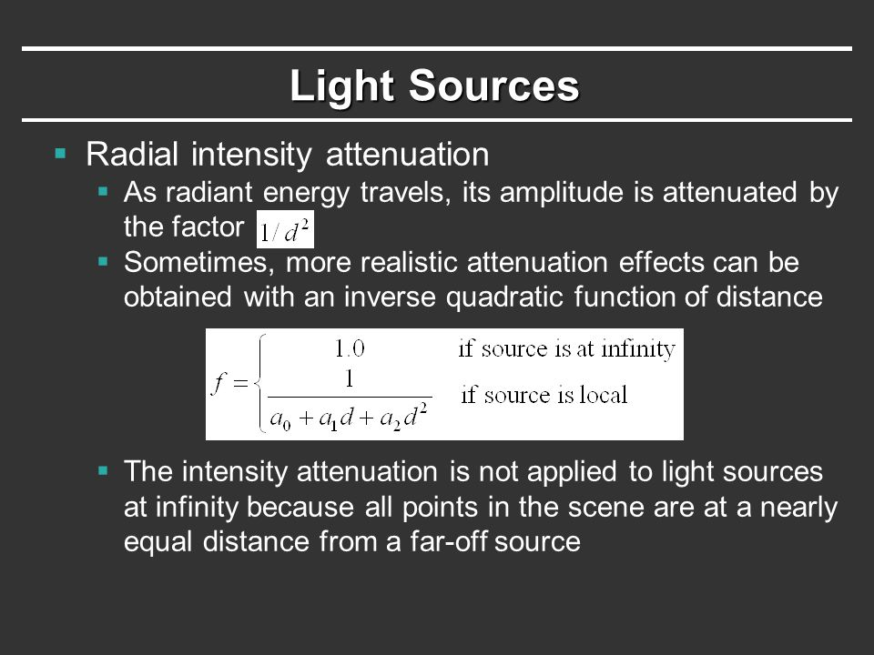 Light Sources Radial intensity attenuation