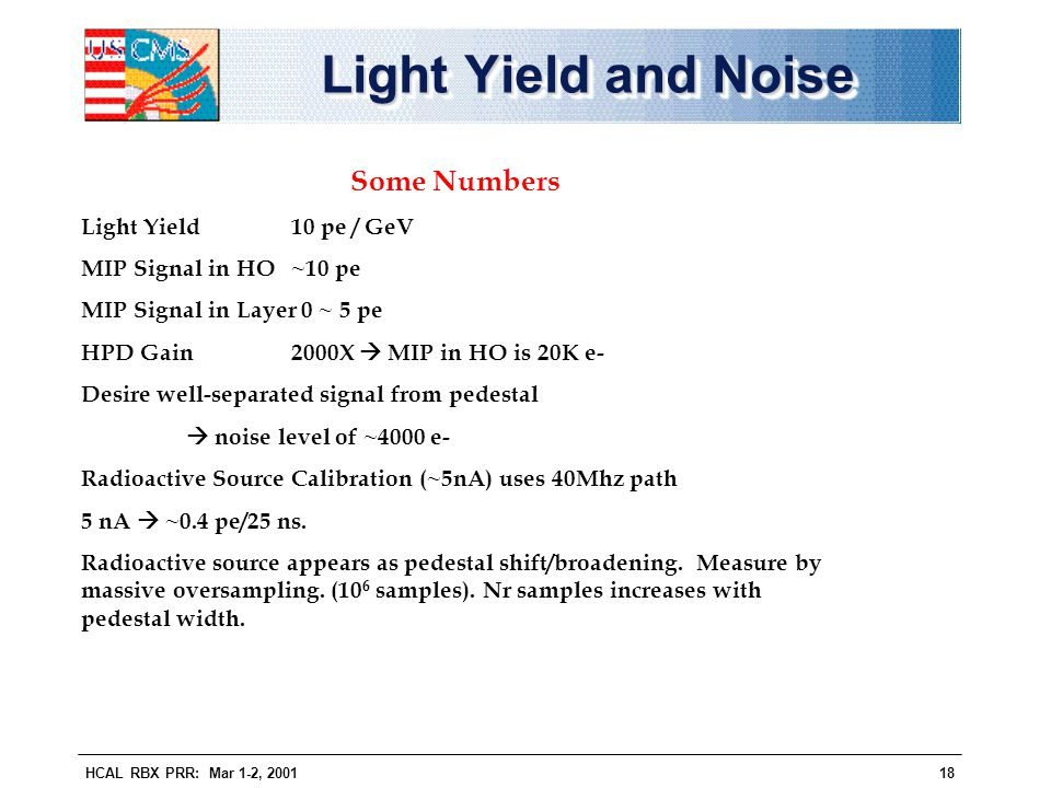 Light Yield and Noise Some Numbers Light Yield 10 pe / GeV