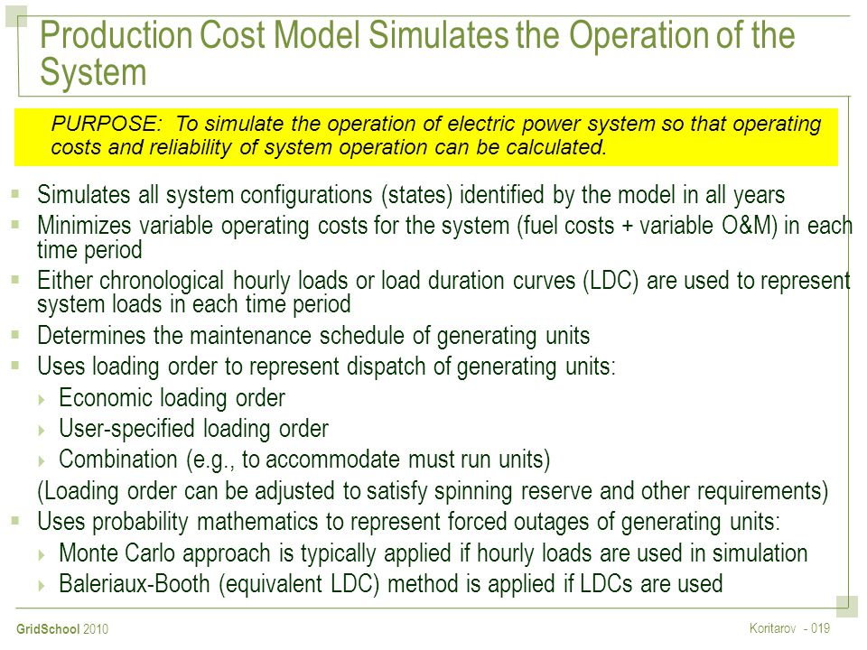 Production Cost Model Simulates the Operation of the System