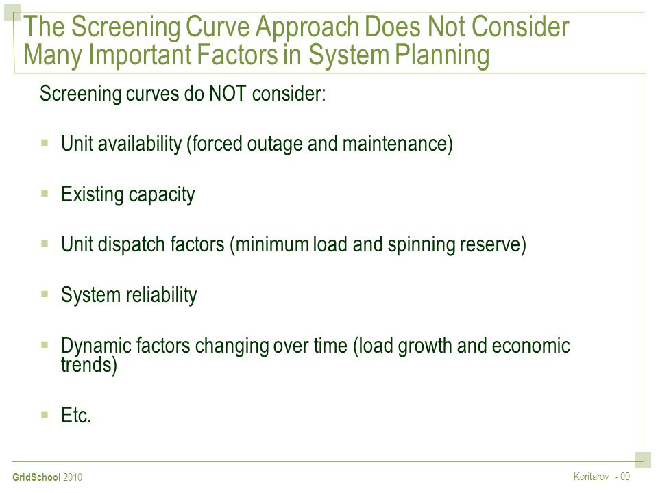 The Screening Curve Approach Does Not Consider Many Important Factors in System Planning