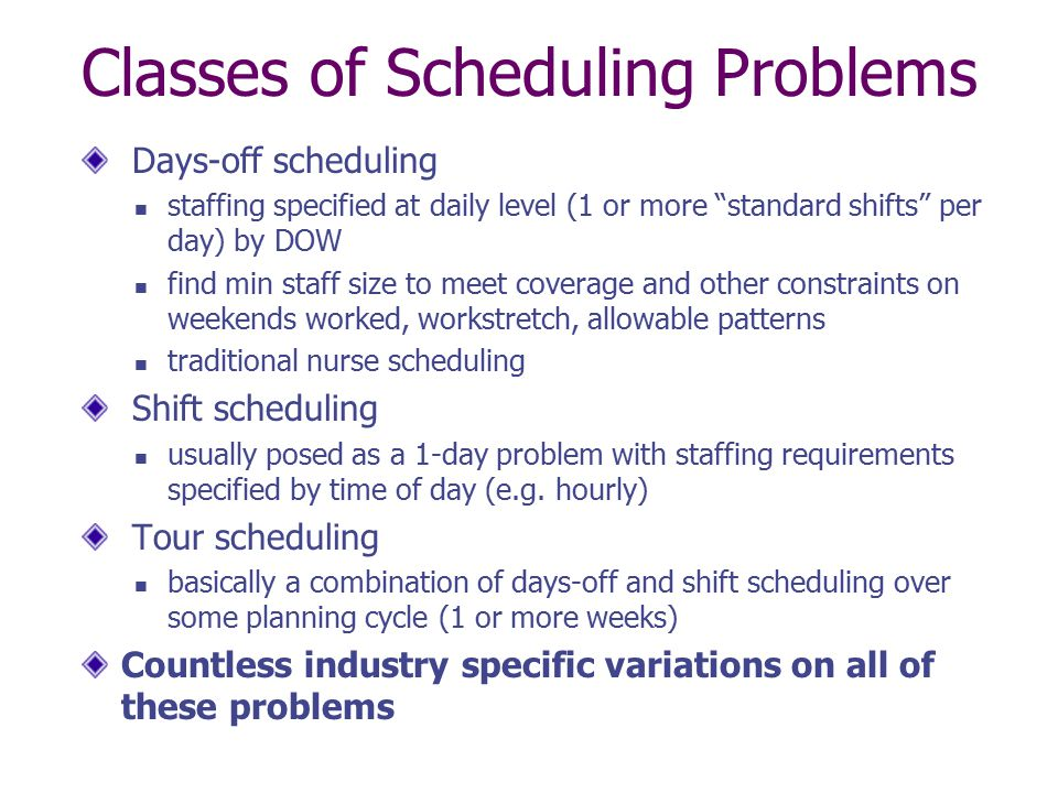 Classes of Scheduling Problems