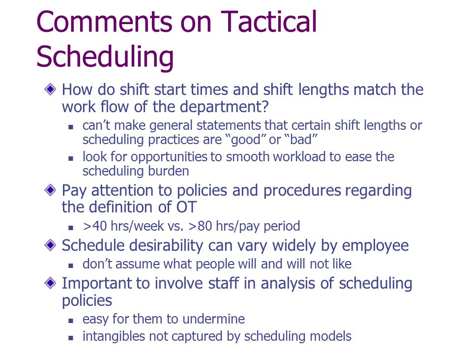 Comments on Tactical Scheduling