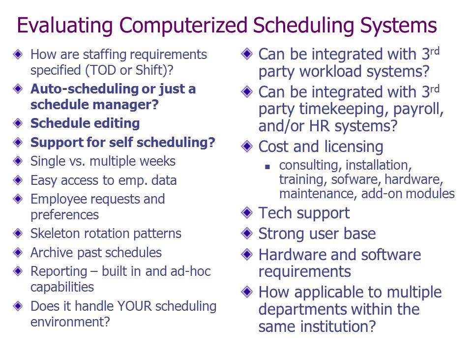 Evaluating Computerized Scheduling Systems