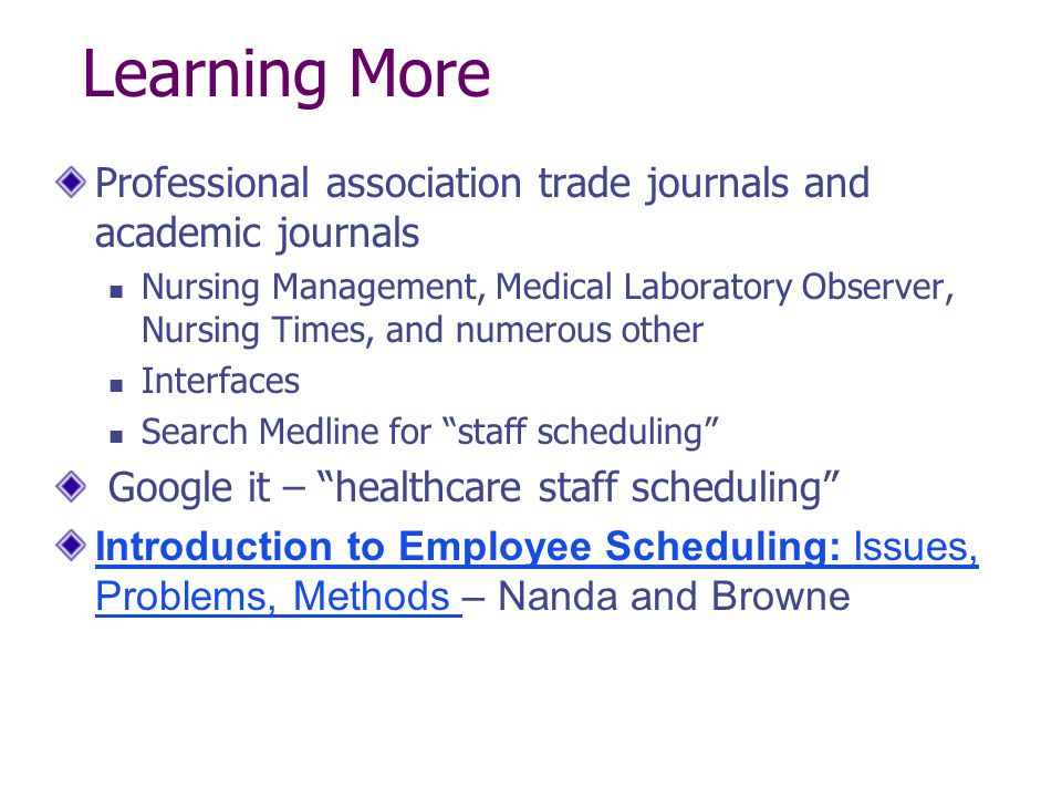 Learning More Professional association trade journals and academic journals.