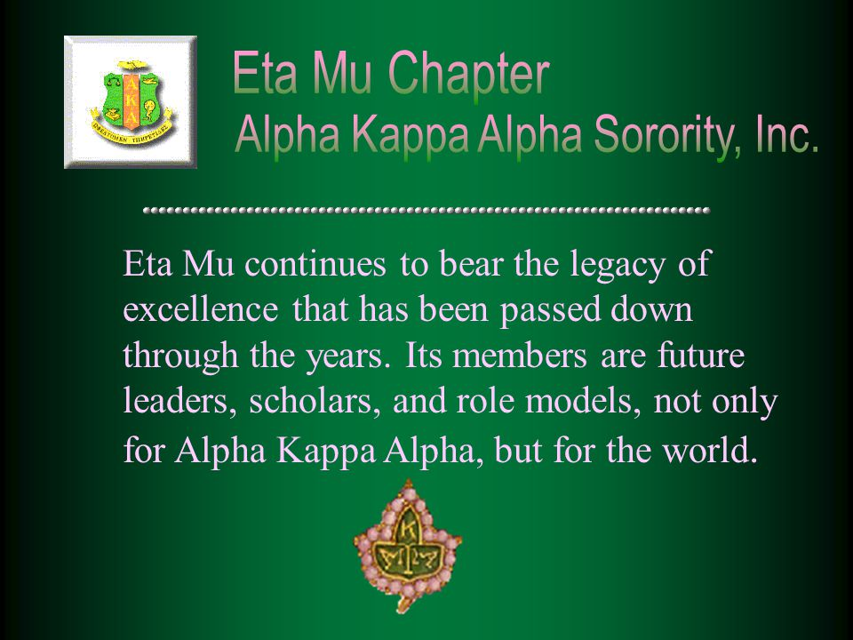 Eta Mu continues to bear the legacy of excellence that has been passed down through the years.