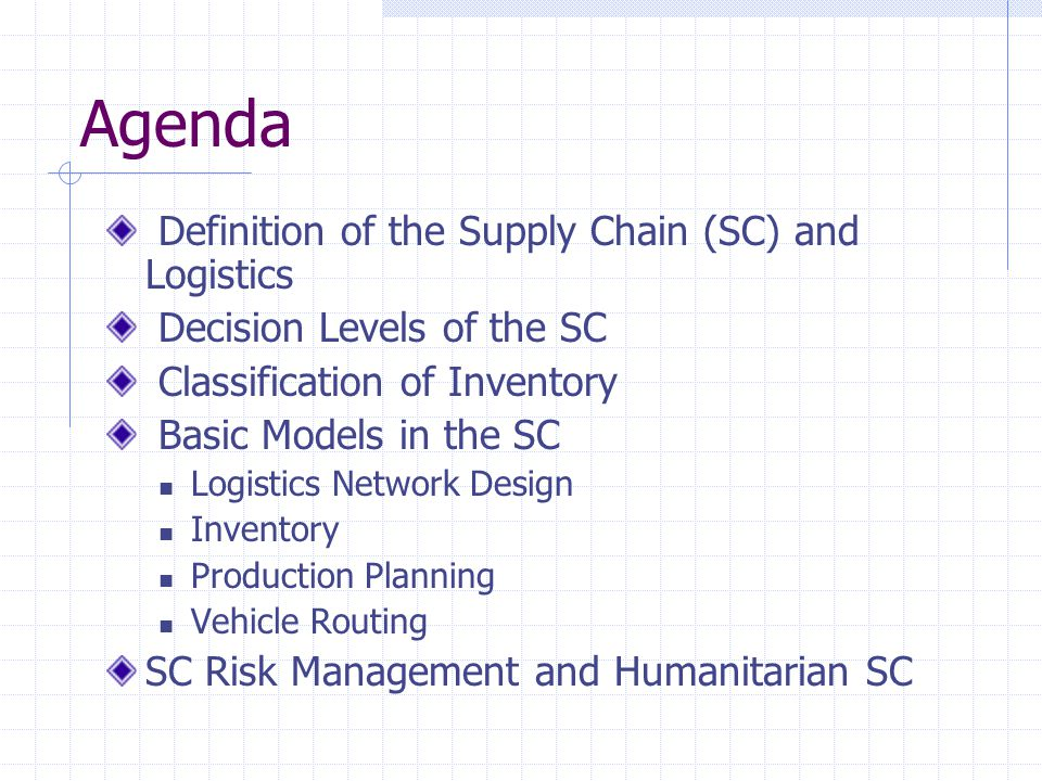 Agenda Definition of the Supply Chain (SC) and Logistics