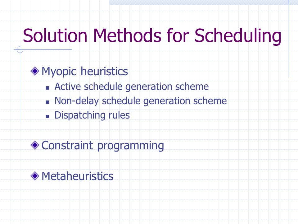 Solution Methods for Scheduling